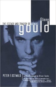 Glenn Gould - The Ecstasy and Tragedy of Genius - Peter F Ostwald